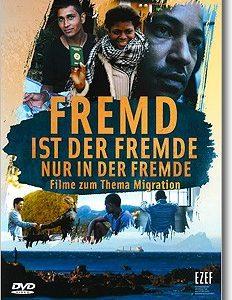 """DVD: """"Fremd ist der Fremde nur in der Fremde"""" – Filme zum Thema Migration"""