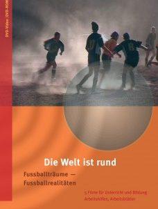 """DVD: """"Die Welt ist rund: Fußballträume – Fußballrealitäten"""""""