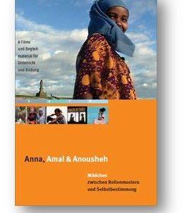 """DVD: """"Anna, Amal und Anousheh – Mädchen zwischen Rollenmustern und Selbstbestimmung"""""""